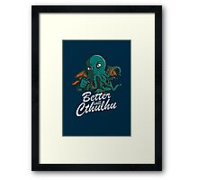 Better Call Cthulhu Framed Print