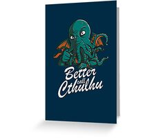 Better Call Cthulhu Greeting Card