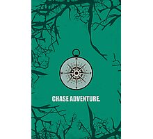 Chase Adventure - Inspirational Quotes Photographic Print