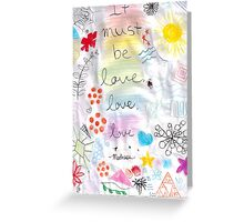 it must be love, love, love Greeting Card