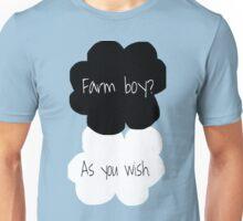 Farm boy? As you wish. Unisex T-Shirt