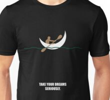 Take Dreams Seriously - Business Quotes Unisex T-Shirt