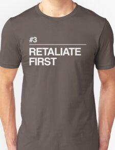 Retaliate First Unisex T-Shirt