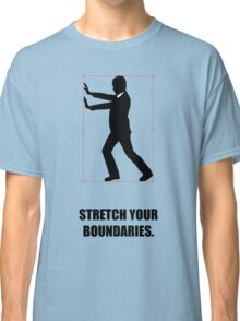 Stretch Your Boundaries - Business Quotes Classic T-Shirt