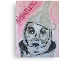 The Tinman is Heartless Canvas Print