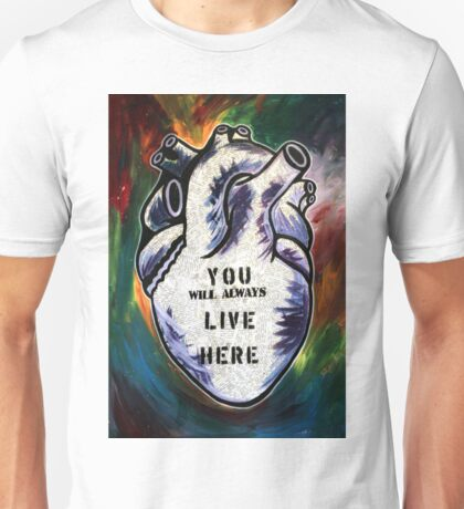 You Will Always Live Here Unisex T-Shirt