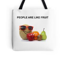 PEOPLE ARE LIKE FRUIT Tote Bag