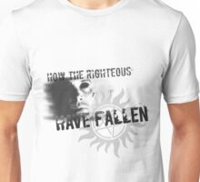 How the Righteous Have Fallen Unisex T-Shirt