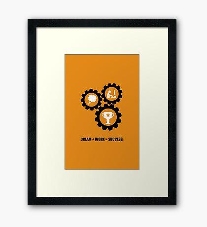 Dream + Work = Success Inspirational Quotes Framed Print