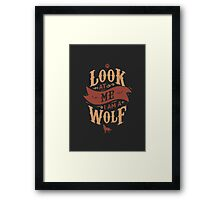 LOOK AT ME I AM A WOLF Framed Print