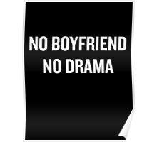 No Boyfriend, No Drama (White) Poster