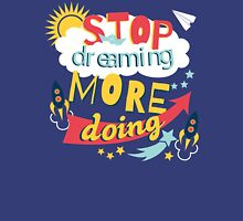 Stop Dreaming More Doing   Inspiring Quote Classic T-Shirt