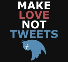 Make love not tweets by moonshine and lollipops