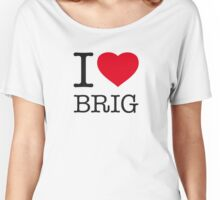I ♥ BRIG Women's Relaxed Fit T-Shirt
