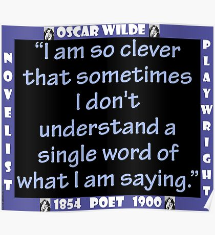 I Am So Clever - Wilde Poster
