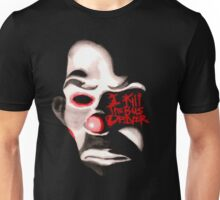 I KILL THE BUS DRIVER.  Unisex T-Shirt