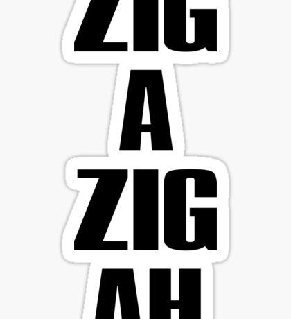 Zig-A-Zig-Ah Sticker