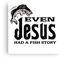 Funny jesus fishing quote Canvas Print