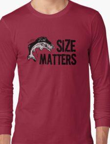 Fishing quote: size matters Long Sleeve T-Shirt