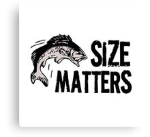 Fishing quote: size matters Canvas Print