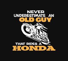 Dad - Never Underestimate An Old Guy That Rides A Honda Unisex T-Shirt