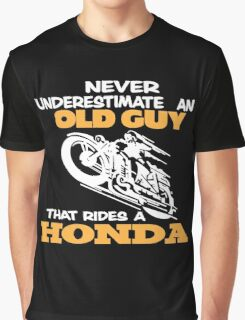 Dad - Never Underestimate An Old Guy That Rides A Honda Graphic T-Shirt