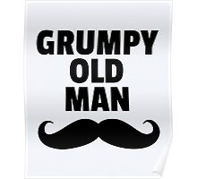 Grumpy Old Man Funny Quote Poster