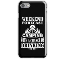 Weekend Forecast: Camping With A Chance Of Drinking iPhone Case/Skin
