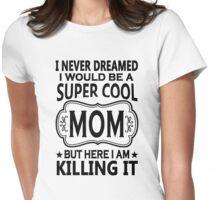 Cool Mom Tshirt Womens Fitted T-Shirt