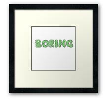 BORING Framed Print
