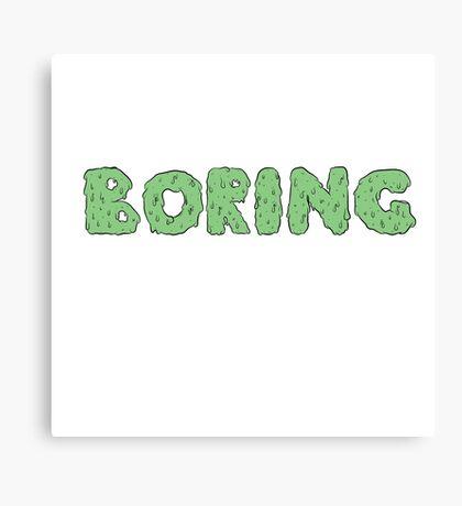 BORING Canvas Print