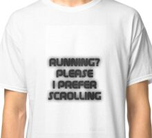 Running or Scrolling  Classic T-Shirt