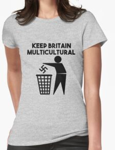 Keep Britain Tidy Parody Multicultural Antifascist Womens Fitted T-Shirt