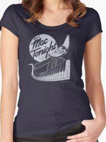 Mac Tonight Women's Fitted Scoop T-Shirt