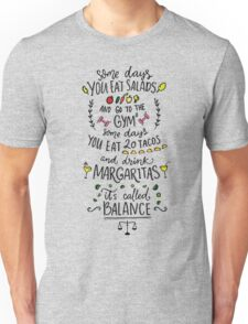 Fun quote about life balance Unisex T-Shirt