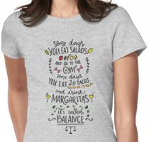 Fun quote about life balance Womens Fitted T-Shirt