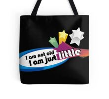 I am not old I am just little Tote Bag