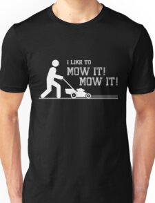 I like to Mow it! (White) Unisex T-Shirt