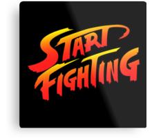 Start Fighting Metal Print