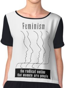 "Feminism ""The Radical Notion That Women Are People"" T-Shirt Chiffon Top"
