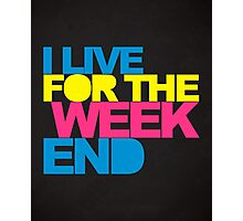 Live For The Weekend Music Quote Photographic Print