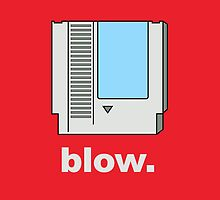 Blow. by tshirtbaba