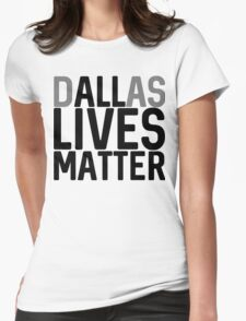DALLas Lives Matter Womens Fitted T-Shirt