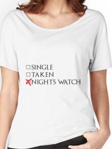 Single, Taken, Night's Watch. Women's Relaxed Fit T-Shirt