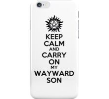 Keep Calm My Wayward Son (black on white) iPhone Case/Skin