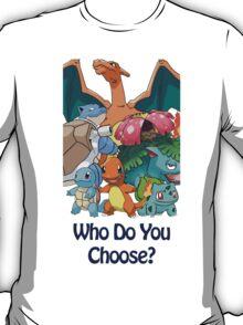 Who Do You Choose? T-Shirt