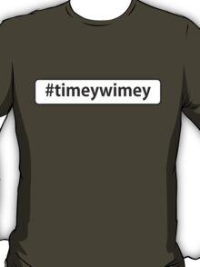 #timeywimey T-Shirt