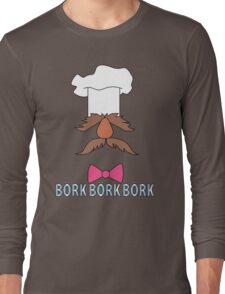 Bork Bork Bork Long Sleeve T-Shirt