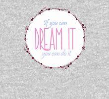 Dream it! Unisex T-Shirt