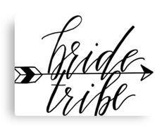 Bride Tribe Canvas Print